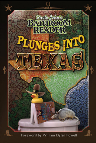 Uncle John's Bathroom Reader Plunges into Texas by Bathroom Readers' Institute
