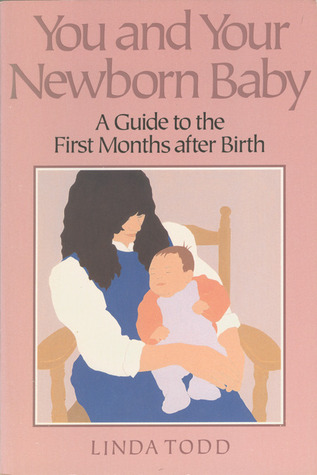 You and Your Newborn Baby by Linda Todd