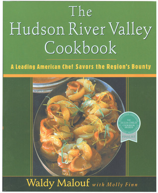 The Hudson River Valley Cookbook: A Leading American Chef Savors the Region's Bounty