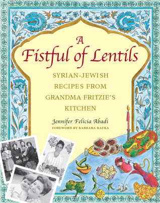 A Fistful of Lentils by Jennifer Felicia Abadi