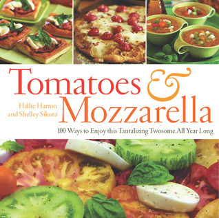 Tomatoes & Mozzarella by Hallie Harron