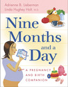 Nine Months and a Day: A Pregnancy and Birth Companion