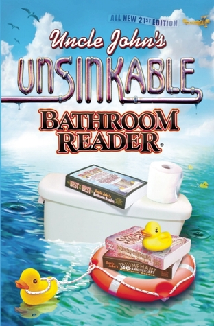 Uncle John's Unsinkable Bathroom Reader by Bathroom Readers' Institute