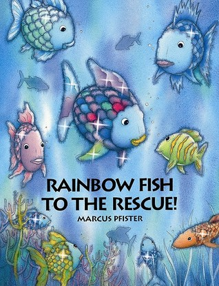 Rainbow fish to the rescue by marcus pfister reviews for Rainbow fish author