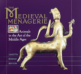 The Medieval Menagerie: Animals in the Art of the Middle Ages