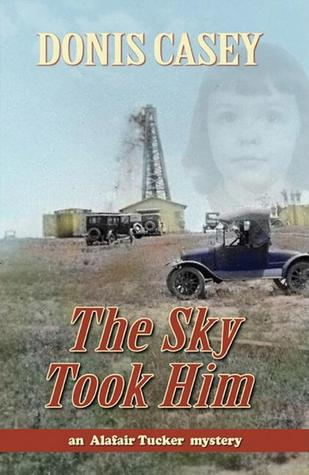 The Sky Took Him by Donis Casey