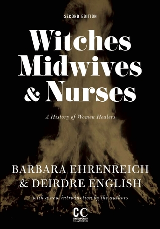 Witches, Midwives, and Nurses by Barbara Ehrenreich