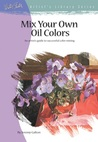 Mix Your Own Oil Colors