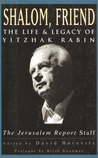 Shalom, Friend: The Life and Legacy of Yitzhak Rabin