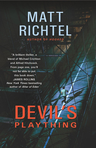 Devil's Plaything by Matt Richtel