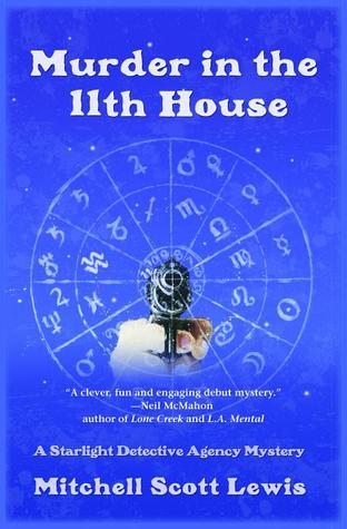 Murder in the 11th House: A Starlight Detective Agency Mystery (Starlight Detective Agency #1)