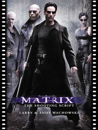 The Matrix: The Shooting Script