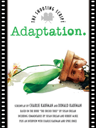 Adaptation. by Charlie Kaufman