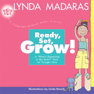 Ready, Set, Grow! by Lynda Madaras