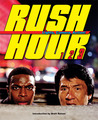 Rush Hour: Lights, Camera, Action!: The Blockbuster Companion to the Jackie Chan-Chris Tucker Trilogy