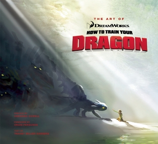 The Art of How to Train Your Dragon by Tracey Miller-Zarneke