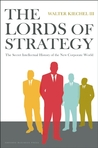 The Lords of Strategy by Walter Kiechel III