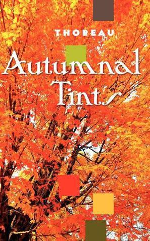 Autumnal Tints by Henry David Thoreau