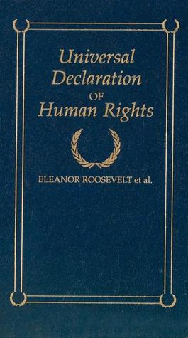 Universal Declaration of Human Rights by Eleanor Roosevelt