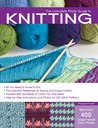 The Complete Photo Guide to Knitting: *All You Need to Know to Knit *The Essential Reference for Novice and Expert Knitters *Packed with Hundreds of Crafty Tips and Ideas *Step-by-Step Instructions and Photos for 200 Stitch Patterns