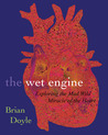 The Wet Engine by Brian  Doyle