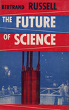 The Future of Science (Philosophical Library)