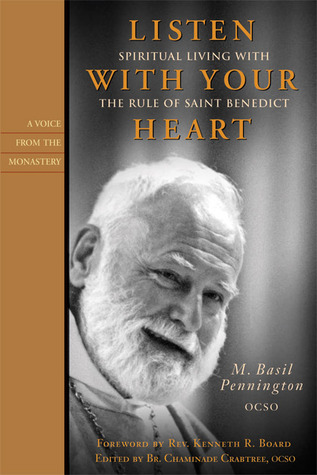 Listen With Your Heart: Spiritual Living with the Rule of St. Benedict