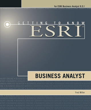 Getting to Know Esri Business Analyst by Fred L. Miller