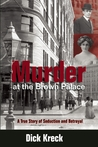 Murder at the Brown Palace: A True Story of Seduction and Betrayal