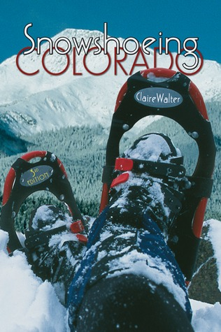 Snowshoeing Colorado by Claire Walter