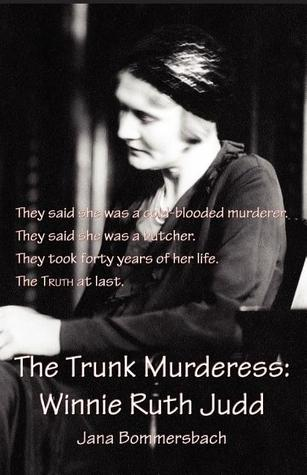 The Trunk Murderess by Jana Bommersbach