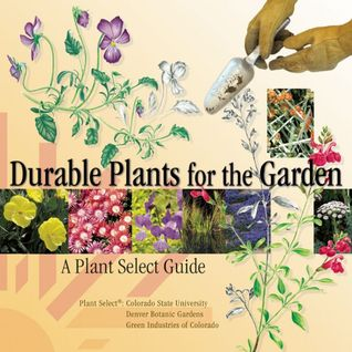 Durable Plants for the Garden by Plant Select