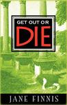 Get Out or Die (Aurelia Marcella, #1)