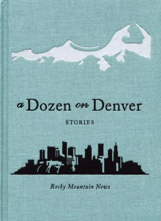 A Dozen on Denver by Rocky Mountain News
