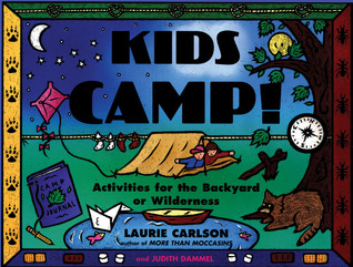 Kids Camp! by Laurie Winn Carlson