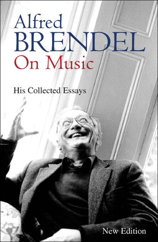 Find Alfred Brendel on Music: Collected Essays PDF
