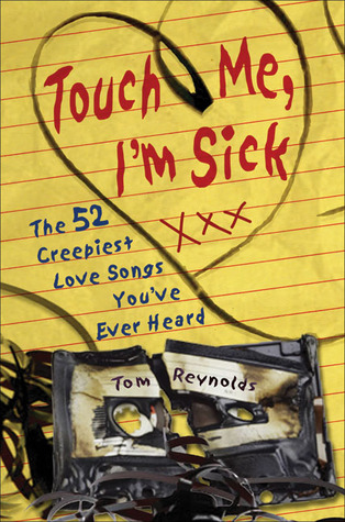 Touch Me, I'm Sick by Tom Reynolds
