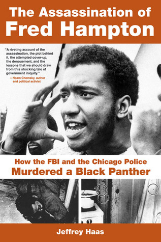 The Assassination of Fred Hampton by Jeffrey Haas