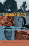 Simeon's Story: An Eyewitness Account of the Kidnapping of Emmett Till
