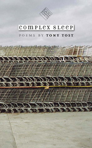 Complex Sleep by Tony Tost