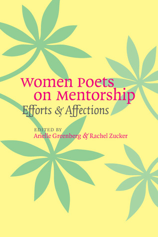 Women Poets on Mentorship by Arielle Greenberg