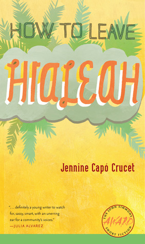 How to Leave Hialeah by Jennine Capo Crucet