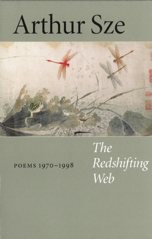 The Redshifting Web by Arthur Sze