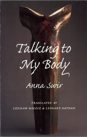 Talking to My Body by Anna Swir