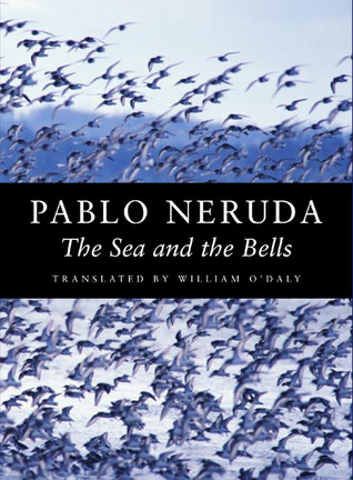 The Sea and the Bells by Pablo Neruda