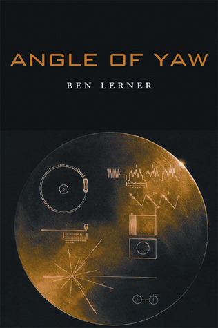 Angle of Yaw by Ben Lerner