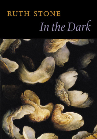 In the Dark by Ruth Stone