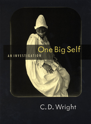 One Big Self by C.D. Wright