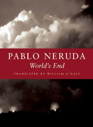 World's End by Pablo Neruda