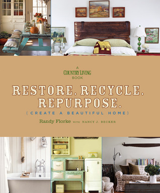 Restore. Recycle. Repurpose. by Randy Florke